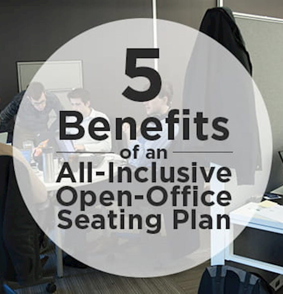 5 benefits of an all-inclusive open-office seating plan